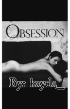 Obbsesion by Kayda_