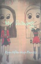 My Drawings by EverAfterHighFan112