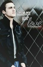 Show me your love ; k.s. by xbestmistake