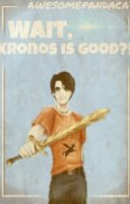 Wait, Kronos is good?! - ON HOLD by awesomepandacat