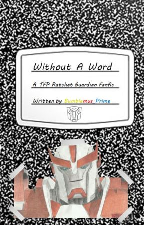 Without a Word-a TFP Ratchet Guardian Fanfic (Completed