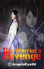 The Warrior's Revenge by ButterlilysRomance
