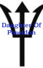 Daughter of Poseidon (Percy Jackson/ Heroes of Olympus) by Read_Write_Love77