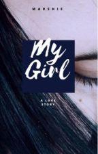 My Girl (That Girl, Book 2) by hemmocliffxrd