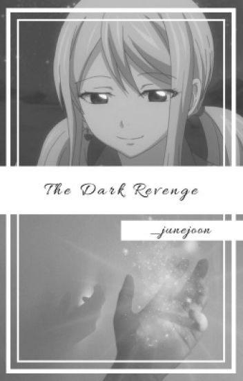 """THE DARK REVENGE""    Fairy Tail"