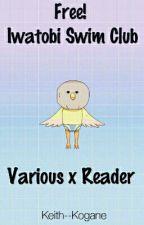 Free! Iwatobi Swim Club: Various x Reader:Book 1 by HarukaNanase-Chan