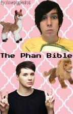 The Phan Bible by LilyIsPhanTrash