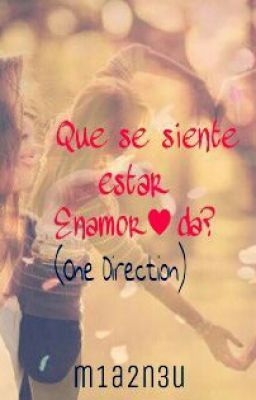 Que se siente estar enamorada? one direction (fanfic)