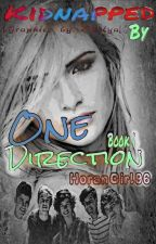 Kidnapped By One Direction by HoranGirl96