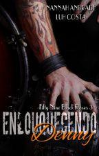 Enlouquecendo Denny - Fifty Nine Black Roses #3 by Nannah_E_Luh