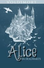 Alice in Hogwarts [The Sorcere Stone][AIH#1] by iVoldimort