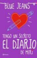 TENGO UN SECRETO: El diario de Meri by xCCforeverx