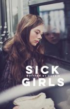 Sick Girls | In Progress by tenderlycurious