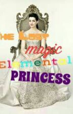The Lost Magic Elemental Princess #Wattys2016 by wattypadNicole