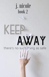 Keep Away by jxssrxch