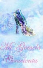 Mi Gemela Cenicienta by LadyAiraHH