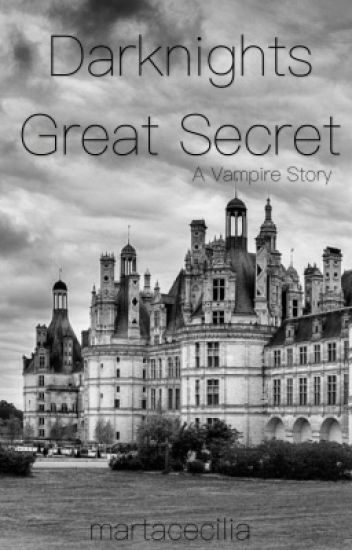 Darknights Great Secret - a Vampire story