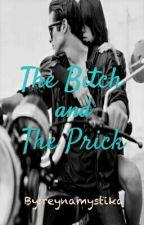 the bitch and the prick  by reynamystika