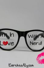 I'm In Love With A Nerd by Alyson-Wonderland