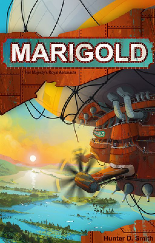 Marigold (A Steampunk Adventure)  by hunterdsmith