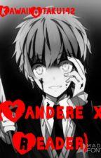 (Yandere x Reader) by KawaiiOtaku142