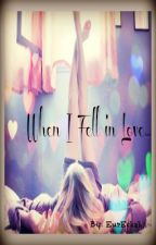 When I Fell In Love... (EDITING) by EurEckah