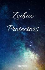Zodiac Protectors (COMPLETED) by ClaireLouiseDacatimb