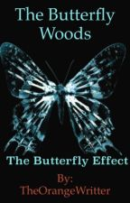 The Butterfly Woods by TheOrangeWritter