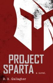 PROJECT SPARTA by bbgallagher