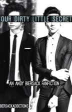 Our Dirty Little Secret (An Andy Biersack Fanfiction) by alyssabaur