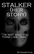 STALKER (her story) by HPG-Hols-Love