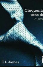 Cinquenta Tons De Cinza - Livro 1- EL James by amandahcamara