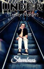 Under <Trevor Moran< by Starrbuxs