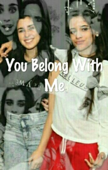 You belong with me (Camren)