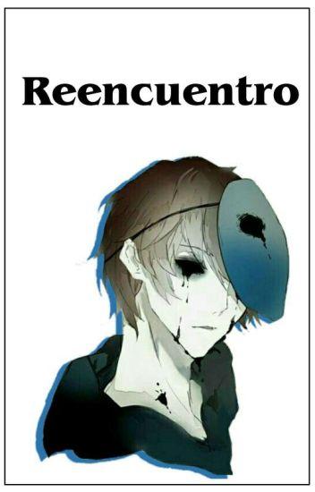 Reencuentro |Eyeless Jack|