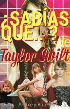 Sabias que Taylor Swift?? by AbbeyBiersack