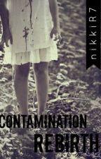 Contamination Rebirth (Sequel of Full Contamination) by nikkiR7