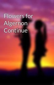 Flowers for Algernon Continue by heeeeycarol