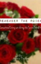 Remember The Roses by dawndusk-and-the3am