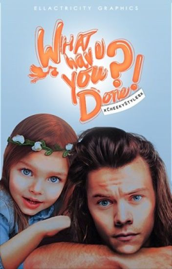 What Have You Done?! » Harry Styles