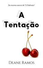 A Tentação (Em revisão) by DeaneRamos4