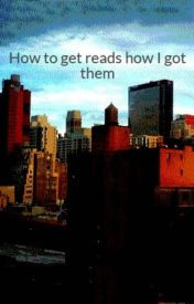 How to get reads how I got them by singer7777