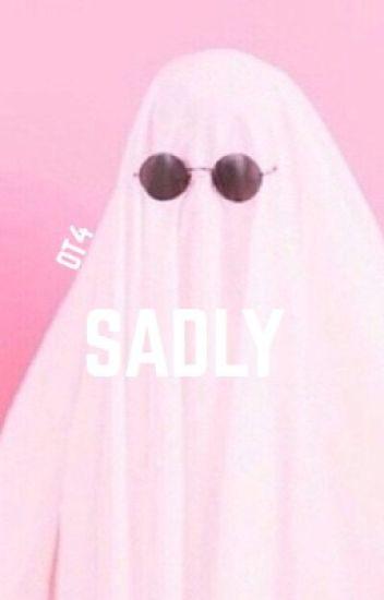 Sadly • ot4 calm