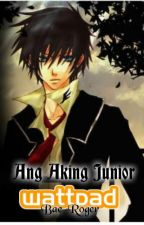 ANG AKING JUNIOR [OneShotSPG] by mister_righter