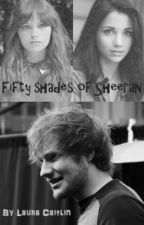 Fifty shades of Sheeran (ON HOLD) by LauraCaitlin