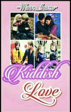 Kiddish Love by -Shruti_Mishra-