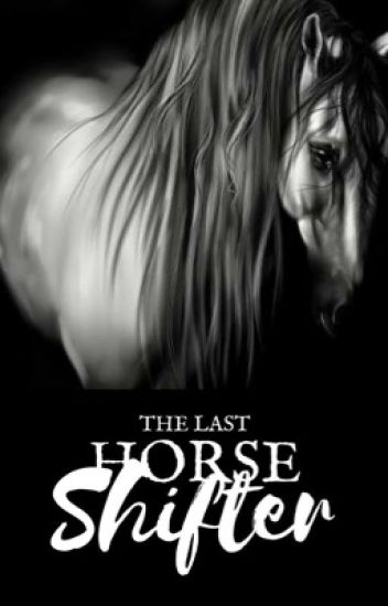 The Last Horse Shifter||✔️