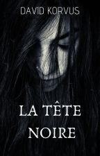 La Tête Noire - Pour Toujours by David-Korvus