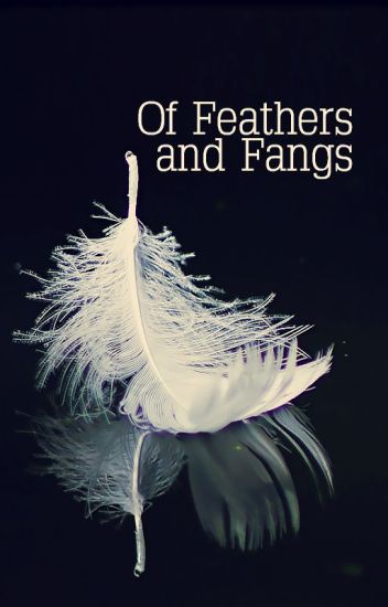 of feathers and fangs • niam
