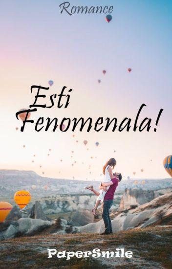 Eşti fenomenală! (Finalizată)